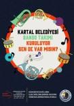KARTAL BELEDİYESİ - Kartal'ın Sesi Olacak Bando Takımı İçin Müracaatlar Başladı