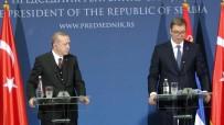 TERÖR EYLEMİ - Sırbistan Cumhurbaşkanı Vuçiç Açıklaması 'Gülen'le İşimiz Olmaz'
