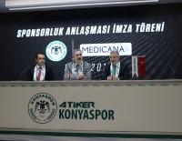 KARATAY ÜNİVERSİTESİ - Medicana İle Atiker Konyaspor Sağlık Sponsorluğu Anlaşmasını Tazeledi