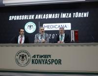 KARATAY ÜNİVERSİTESİ - Medicana İle Atiker Konyaspor Sözleşme Tazeledi