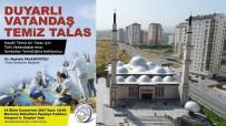 ABDÜLHAMİD HAN - Talas'ta Temizlik Kampanyası Devam Ediyor