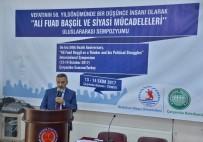 ÇARŞAMBA KAYMAKAMI - Vali Kaymak Açıklaması 'Ali Fuad Başgil Bir Vatan Sevdalısıydı'