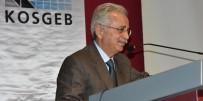 KALKINMA BAKANLIĞI - ETÜ Rektörü Prof. Dr. Muammer Yaylalı KOSGEB Toplantısına Katıldı