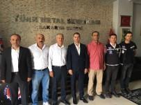 TÜRK METAL SENDIKASı - Başkan Dişli'de Türk Metal Sendikası'na Ziyaret