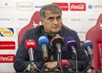 ŞENOL GÜNEŞ - 'En İyi Şekilde Hazırlandık, İyi Futbol Oynayacağız'