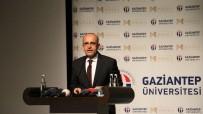 GAZIANTEP ÜNIVERSITESI - 'Ekonomi İyi Yönde Gelişim Gösteriyor'