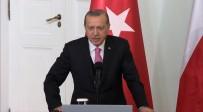 VİZE MUAFİYETİ - Erdoğan'dan AB'ye Açıklaması Almayacaksanız Açıklayın