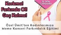 MEME KANSERİ - Özel Ümit'ten Meme Kanseri Eğitimi