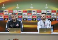 AVUSTURYA - 'Rakibimiz Konyaspor'u Tanıyarak Geldik'