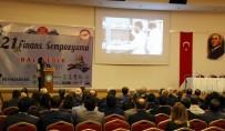 BALıKESIR ÜNIVERSITESI - 21. Finans Sempozyumu Balıkesir'de Başladı