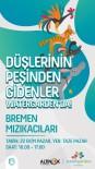 BREMEN MıZıKACıLARı - Ataşehir'de Çocuklar Müzikallerle Eğlenecek
