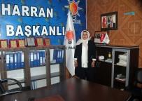 GÜNEYDOĞU ANADOLU BÖLGESİ - AK Parti Harran İlçe Kadın Kolları Başkanı Huriye Biter Açıklaması