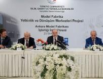 Türkiye'nin ilk model fabrikası Ankara'da kurulacak