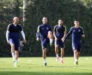 CAN BARTU - Fenerbahçe, Kayserispor Maçı Hazırlıklarına Başladı