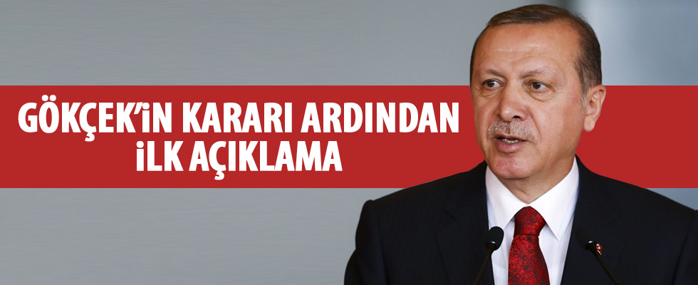 Gökçek'in istifası ardından CumhurbaşkanI Erdoğan'dan ilk açıklama