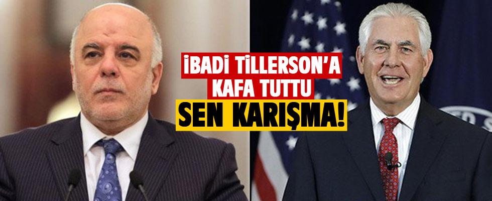 İbadi Tillerson'a resmen diklendi!