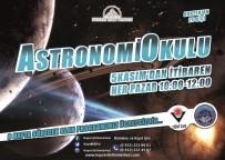 BİLİM MERKEZİ - Bilim Merkezi'nden Astronomi Okulu