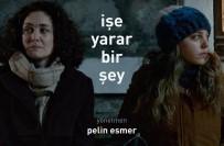 PELIN ESMER - Başka Sinema'da 'İşe Yarar Bir Şey' Filminin Özel Gösterimi Yapılacak