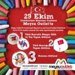 RÜZGAR GÜLÜ - Meysu Outlet AVM Cumhuriyet Bayramı'nı Atölye Etkinliğiyle Kutlayacak
