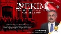 MUSTAFA SAVAŞ - AK Parti MKYK Üyesi Savaş Açıklaması Cumhuriyet Bölünmez Bütünlüğümüzün Teminatıdır