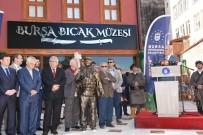 KAPALI ÇARŞI - Bursa Bıçağı Müzeyle Geleceğe Taşınacak