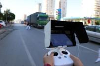 KURBAN BAYRAMı - Sürücüler Dronu Görmedi Ama Dron Sürücü Hatalarını Gördü