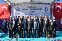 SANAYİ BÖLGELERİ - Balıkesir'den 5 Milyon Dolarlık İhracat Gerçekleşti