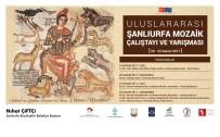 ŞANLIURFA VALİSİ - Şanlıurfa'nın Mozaikleri Dünyaya Tanıtılıyor