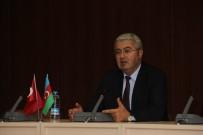 TÜRKÇÜLÜK - 'Büyük Türk Atatürk Ve Azerbaycan' Konferansı