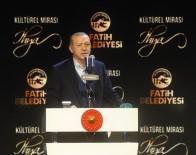 FATİH BELEDİYESİ - Cumhurbaşkanı Erdoğan, Fatih Belediyesi Kültürel Mirası İhya Restorasyon Projeleri Tanıtım Programı'na Katıldı