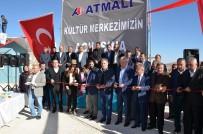 SÜLEYMAN ŞIMŞEK - Atmalı Kültür Merkezi Açıldı
