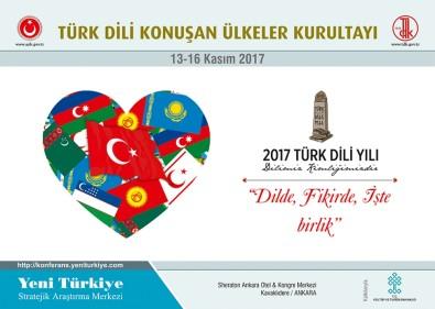 Türk Dili Konuşan Ülkeler Kurultayı Başladı