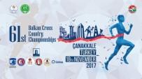 KOCADERE - 61. Balkan Kros Şampiyonası Çanakkale'de  Yapılacak