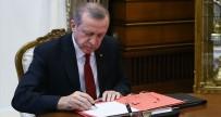 ÇEVRE VE ORMAN BAKANLıĞı - Cumhurbaşkanı Erdoğan'dan 10 Kanuna Onay