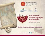 HALIÇ KONGRE MERKEZI - Osmanlı Mirası Masaya Yatırılacak