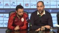 GALATASARAY - 'Başakşehir 5-1 Kazanabilecek Oyun Oynamadı'