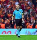 CÜNEYT ÇAKıR - Cüneyt Çakır, FIFA Dünya Kupası 2018 Aday Hakemler Semineri'ne Davet Edildi