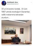 NOSTALJI - 30 Yıl Sonra Valilik Koltuğuna Yeniden Oturdu