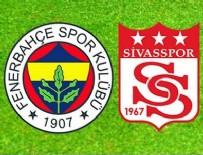SIVASSPOR - Fenerbahçe 4 - 1 Sivasspor