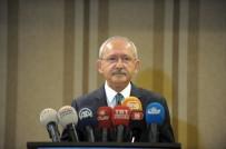 KANAAT ÖNDERLERİ - CHP Genel Başkanı Kılıçdaroğlu Açıklaması 'Terör Belasından Bu Ülkeyi Kurtaracağız'
