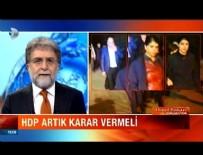 HDP - Ahmet Hakan: HDP'liler artık seçimini yapsın