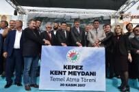 RAYLI SİSTEM - 'Kepez Kent Meydanı Projesi'nin Temeli Atıldı