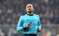 GÖKHAN GÖNÜL - Mateu Lahoz'un Beşiktaş-Porto Maç Raporu