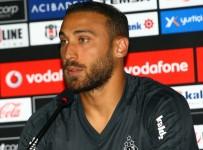 CENK TOSUN - 'Şu Anda Sadece Beşiktaş İçin Mücadele Ediyorum'
