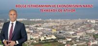19 MAYıS - Togar Açıklaması 'Bölge Ekonomisinin Ve İstihdamının Kalbi Tekkeköy'de Atıyor'