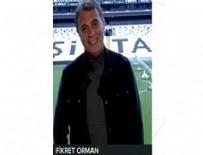 REAL MADRID - Fikret Orman'dan Real Madrid açıklaması