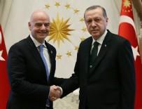 GENÇLİK VE SPOR BAKANI - Cumhurbaşkanı Erdoğan, Gianni Infantino'yu kabul etti