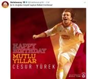 BÜLENT KORKMAZ - Galatasaray, Bülent Korkmaz'ı Doğum Gününde Unutmadı