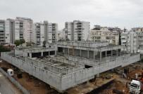 MİMARLAR ODASI - Muratpaşa Gösteri Merkezi İnşaatı Devam Ediyor