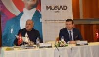 RAMAZAN KURTOĞLU - MÜSİAD İzmir'de 'Küresel Para Savaşları' Konuşuldu